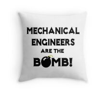 Mechanical Engineers Are The Bomb! Throw Pillow