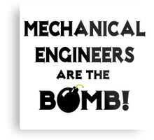 Mechanical Engineers Are The Bomb! Metal Print