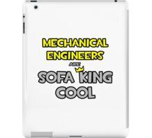 Mechanical Engineers Are Sofa King Cool iPad Case/Skin