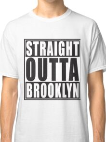 Straight Outta Brooklyn Classic T-Shirt