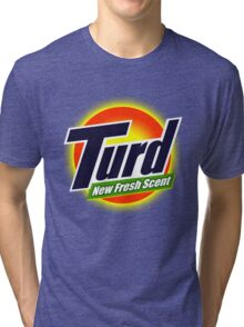 Turd New Fresh Scent Funny Advert Tri-blend T-Shirt