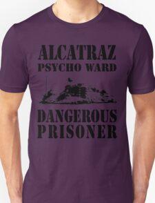 Alcatraz Psycho Ward Dangerous Prisoner T-Shirt