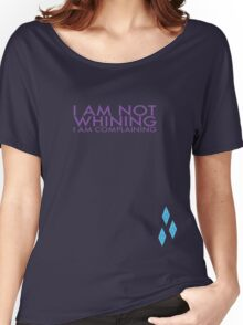 I am Not Whining. I am Complaining Women's Relaxed Fit T-Shirt