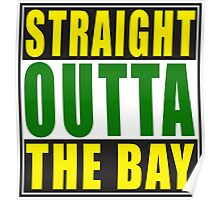 Straight Outta The Bay Green Yellow2 Poster