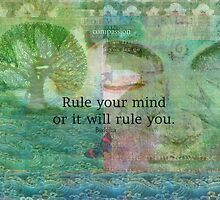 Rule your mind or it will rule you. by goldenslipper