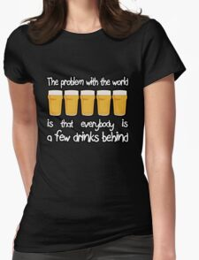 The Problem With The World... Womens Fitted T-Shirt