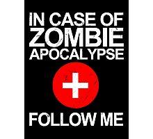 In Case Of Zombie Apocalypse [WHITE TEXT] Photographic Print
