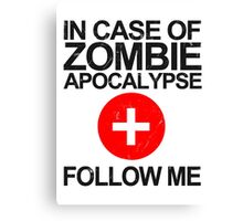 In Case Of Zombie Apocalypse [BLACK TEXT] Canvas Print