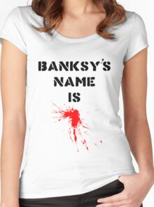 Banksy's name is... Women's Fitted Scoop T-Shirt