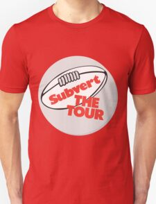 Subvert The Tour Unisex T-Shirt