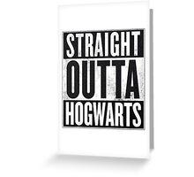 Straight Outta Hogwarts Greeting Card