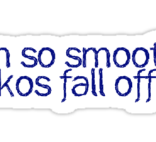 I'm so smooth geckos fall off me Sticker
