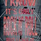 I Know Its Only Rock n Roll But I like it by Edward Fielding