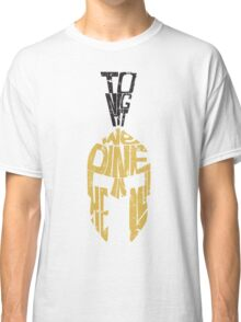 Tonight we dine in HELL!! Classic T-Shirt
