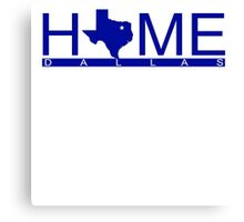 Dallas, Texas- HOME (BLUE) Canvas Print