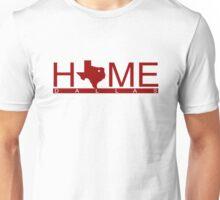 Dallas, Texas- HOME (RED) Unisex T-Shirt