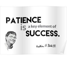 patience is success - bill gates Poster