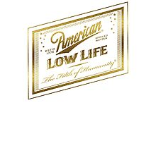 American Low Life Gold Foil Photographic Print