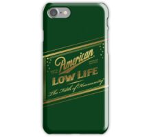American Low Life Gold Foil iPhone Case/Skin