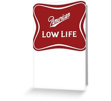 American Low Life Beer Logo Parody Greeting Card