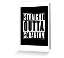 Straight Outta Scranton Greeting Card