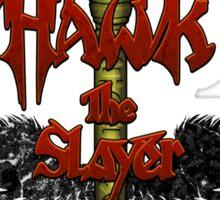 Hawk the Slayer (80 style) Sticker