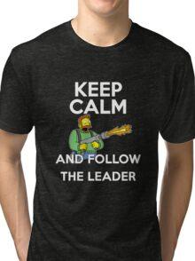 Keep Calm and follow the leader. Tri-blend T-Shirt