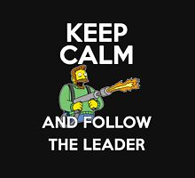 Keep Calm and follow the leader. Unisex T-Shirt