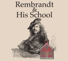Rembrandt and His School Humor by SymbolGrafix