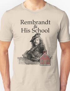 Rembrandt and His School Humor T-Shirt