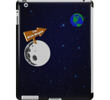 The Moon is with Stupid  iPad Case/Skin