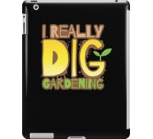 I REALLY DIG GARDENING iPad Case/Skin