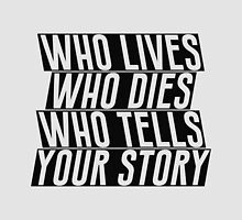 Who lives, dies and tells your story? #2 by byebyesally