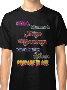 Iñigo Montoya. The princess bride. Classic T-Shirt