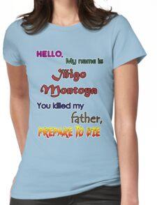 Iñigo Montoya. The princess bride. Womens Fitted T-Shirt