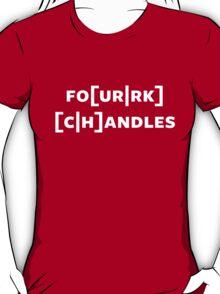 fo[ur|rk] [c|h]andles (white) T-Shirt