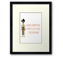 The IT Crowd – Good Morning, That's a Nice Tnetennba Framed Print