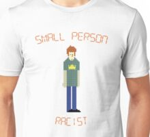 The IT Crowd – Small Person Racist Unisex T-Shirt