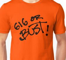 616 OR BUST! Unisex T-Shirt