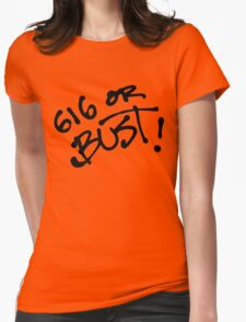 616 OR BUST! Womens Fitted T-Shirt