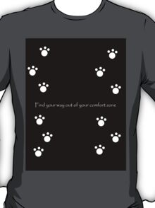 EVERYDAY INSPIRATION QUOTE OUT OF YOUR COMFORT ZONE T-Shirt