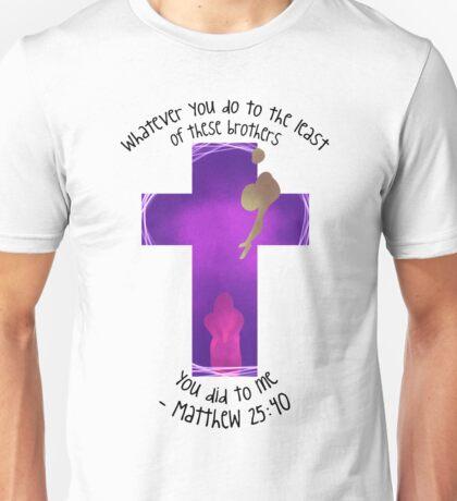 Matthew 25:40 Unisex T-Shirt
