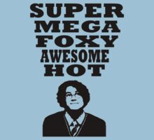 Super mega foxy awesome hot! T-Shirt