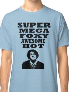 Super mega foxy awesome hot! Classic T-Shirt