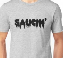 Saucin' black text Unisex T-Shirt