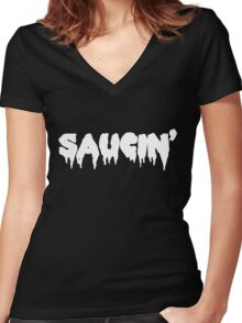 Saucin' white text Women's Fitted V-Neck T-Shirt