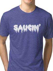Saucin' white text Tri-blend T-Shirt