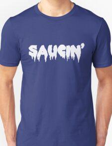 Saucin' white text Unisex T-Shirt
