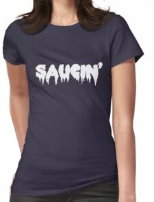 Saucin' white text Womens Fitted T-Shirt