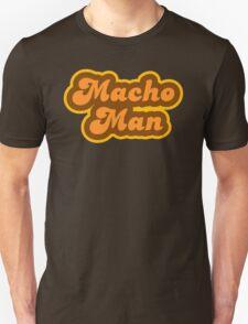 Macho Man - Retro 70s - Logo Unisex T-Shirt
